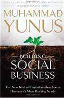 Building Social Business The New Kind Of Capitalism That Serves Humanitys Most Pressing Needs