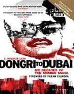 Dongri To Dubai Six Decades of The Mumbai Mafia