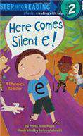 Here Comes Silent E (Step Into Reading - Level 2 - Quality)