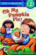 Oh My, Pumpkin Pie! (Step Into Reading - Level 2 - Quality)