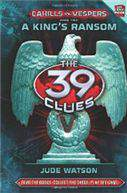 The 39 Clues Cahills vs Vespers Book 2: A Kings Ransom