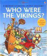 Who Were The Vikings? Usborne Starting Point History