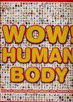 Wow! Human Body     (Lots of Amazing Things About Science)     -