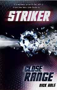 Striker # 2: Close Range     -