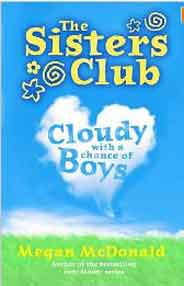 The Sisters Club: Cloudy with a Chance of Boys Sisters Club Quality