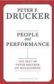 People and Performance: The Best of Peter Drucker on Management