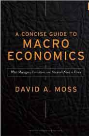 Concise Guide to Macroeconomics What Managers Executives and Students Need to Know
