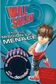 Will Solvit Novels Will Solvit and the Mission of Menace Book 2