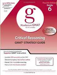 Manhattan GMAT Preparation Guide 6: Critical Reasoning GMAT Strategy Guide 4th Edition