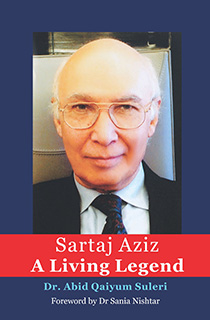 SARTAJ AZIZ: A LIVING LEGEND