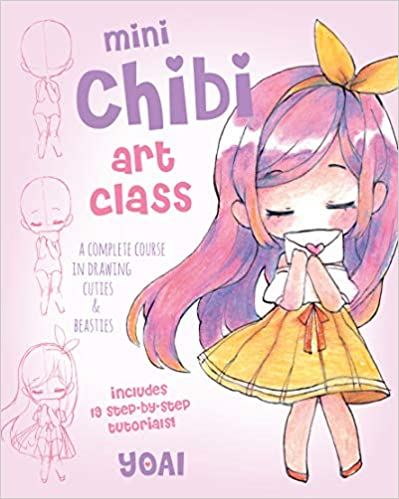 Mini Chibi Art Class: A Complete Course in Drawing Cuties and Beasties - Includes 19 Step