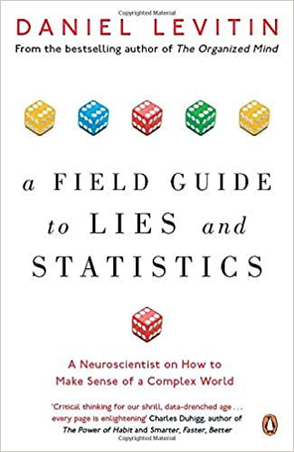 A Field Guide to Lies and Statistics - Paperback