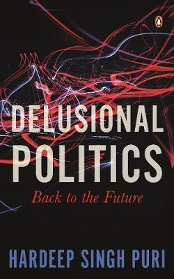 Delusional Politics: Back To The Future - Hardcover