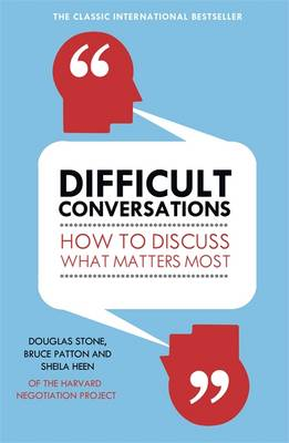 Difficult Conversations : How to Discuss What Matters Most - Paperback