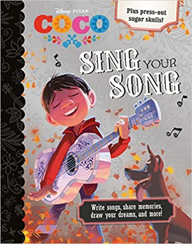 Disney Pixar Coco Sing Your Song: Write Songs, Share Memories, Draw Your Dreams, and More - Paperback