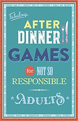 Fabulous After Dinner Games for Not So Responsible Adults - Paperback