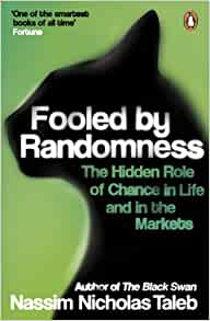 Fooled by Randomness: The Hidden Role of Chance in Life and in the Markets - Paperback