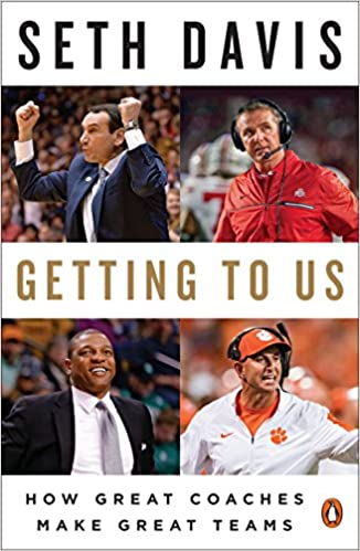 Getting to Us: How Great Coaches Make Great Teams - Paperback