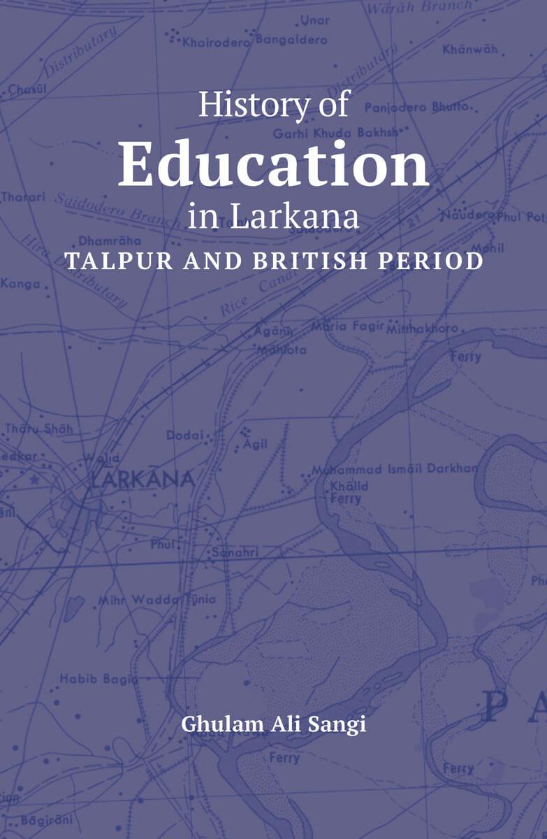 History Of Education In Larkana : Talpur and British Period - (HB)