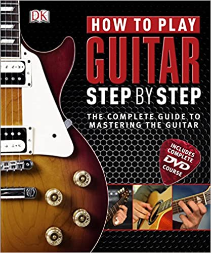 How to Play Guitar Step by Step: Book & DVD-ROM - Hardcover