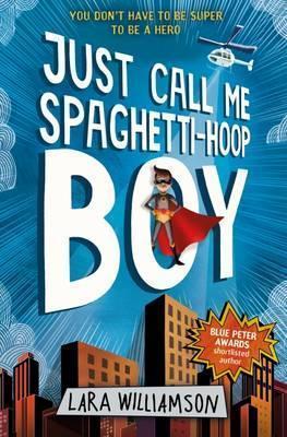 Just Call Me Spaghetti-Hoop Boy - Paperback