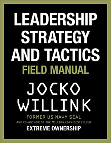 Leadership Strategy and Tactics: Field Manual - Hardcover