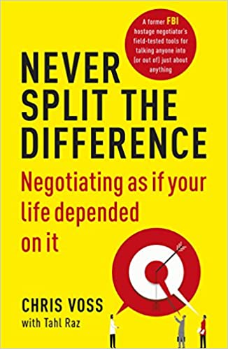 Never Split the Difference: Negotiating as if Your Life Depended on It - Paperback