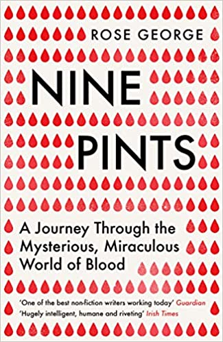 Nine Pints: A Journey Through the Mysterious, Miraculous World of Blood - Paperback