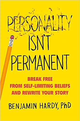 Personality Isn't Permanent: Break Free from Self-Limiting Beliefs and Rewrite Your Story - Paperback