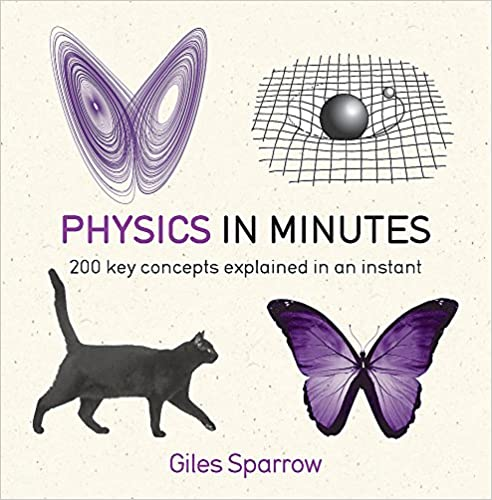 Physics in Minutes: 200 Key Concepts Explained in an Instant - Paperback