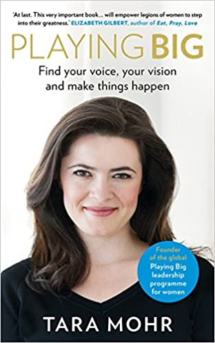 Playing Big: Find your voice, your vision and make things happen - Paperback