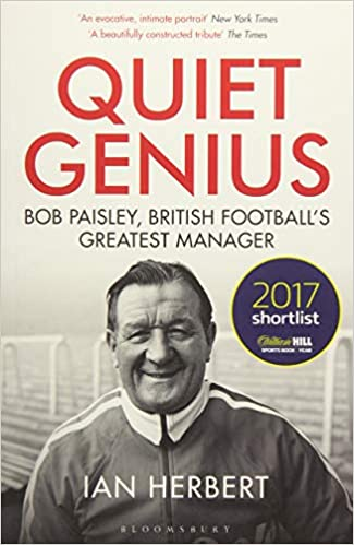 Quiet Genius: Bob Paisley, British Football's Greatest Manager - Paperback