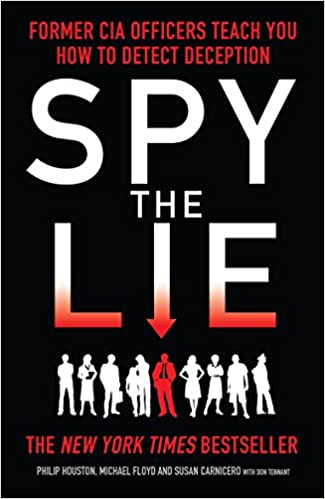Spy the Lie: Former CIA Officers Teach You How to Detect Deception - Paperback