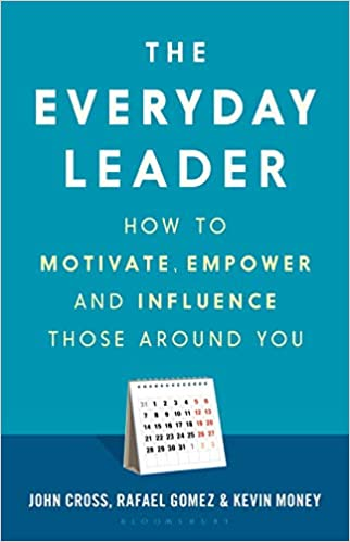 The Everyday Leader: How to Motivate, Empower and Influence Those Around You - Hardcover