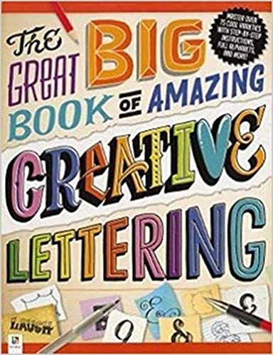 The Great Big Book of Amazing Creative Lettering - Paperback