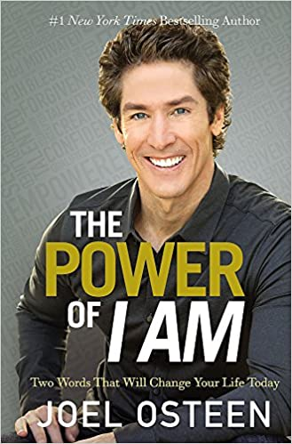The Power Of I Am: Two Words That Will Change Your Life Today - Paperback
