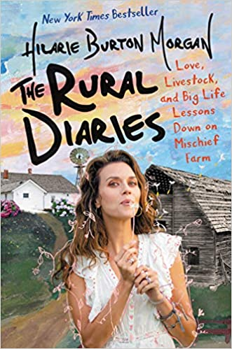 The Rural Diaries: Love, Livestock, and Big Life Lessons Down on Mischief Farm - Hardcover