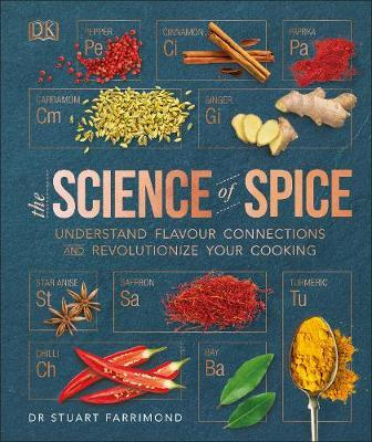The Science of Spice : Understand Flavour Connections and Revolutionize your Cooking - (HB)