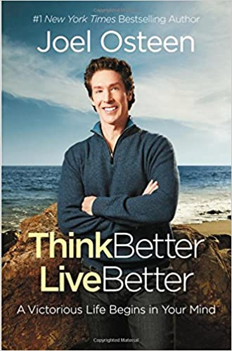 Think Better, Live Better: A Victorious Life Begins in Your Mind - Paperback