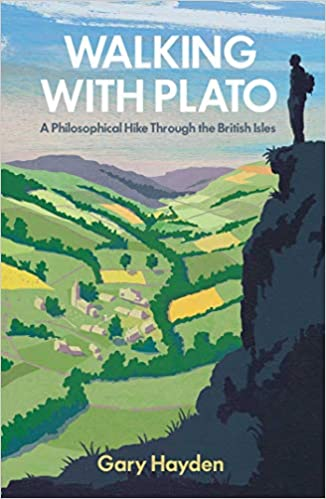 Walking With Plato: A Philosophical Hike Through the British Isles - Paperback