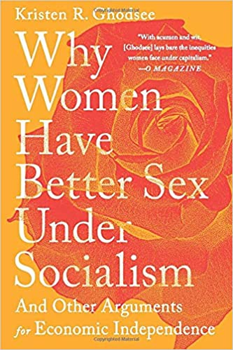 Why Women Have Better Sex Under Socialism - Paperback