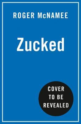 Zucked: Waking Up to the Facebook Catastrophe - Paperback