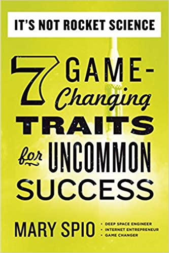 t's Not Rocket Science: 7 Game-Changing Traits for Uncommon Success - Paperback