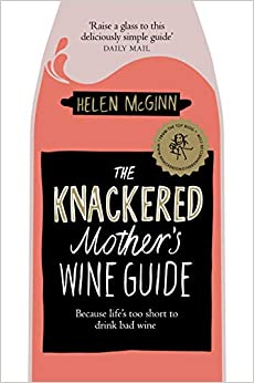 The Knackered Mother's Wine Guide