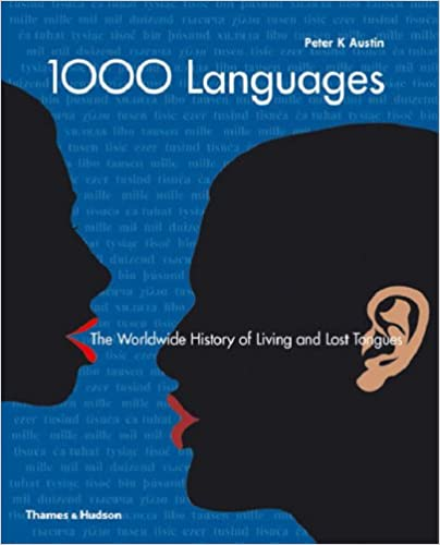 1000 Languages : The Worldwide History of Living and Lost Tongues
