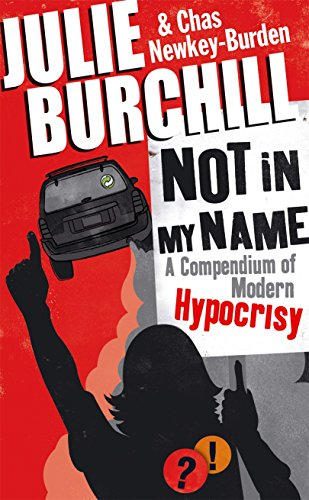 Not in My Name : A Compendium of Modern Hypocrisy