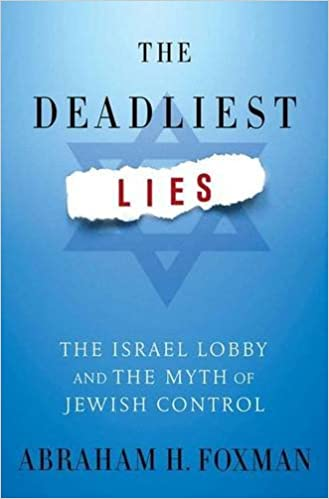 The Deadliest Lies: The Israel Lobby and the Myth of Jewish Contro