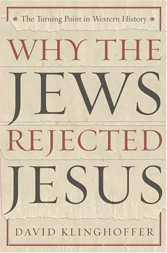 Why the Jews Rejected Jesus: The Turning Point in Western History