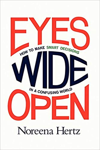 Eyes Wide Open: How to Make Smart Decisions in a Confusing World -