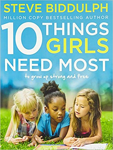 10 Things Girls Need Most: To grow up strong and free -